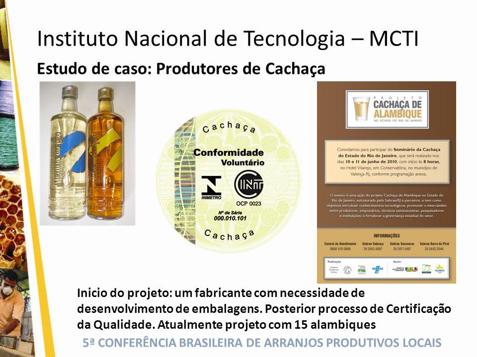 5ª CONFERÊNCIA BRASILEIRA DE ARRANJOS PRODUTIVOS LOCAIS Estudo de caso: Produtores de Cachaça Inicio do projeto: um fabricante com necessidade de dese