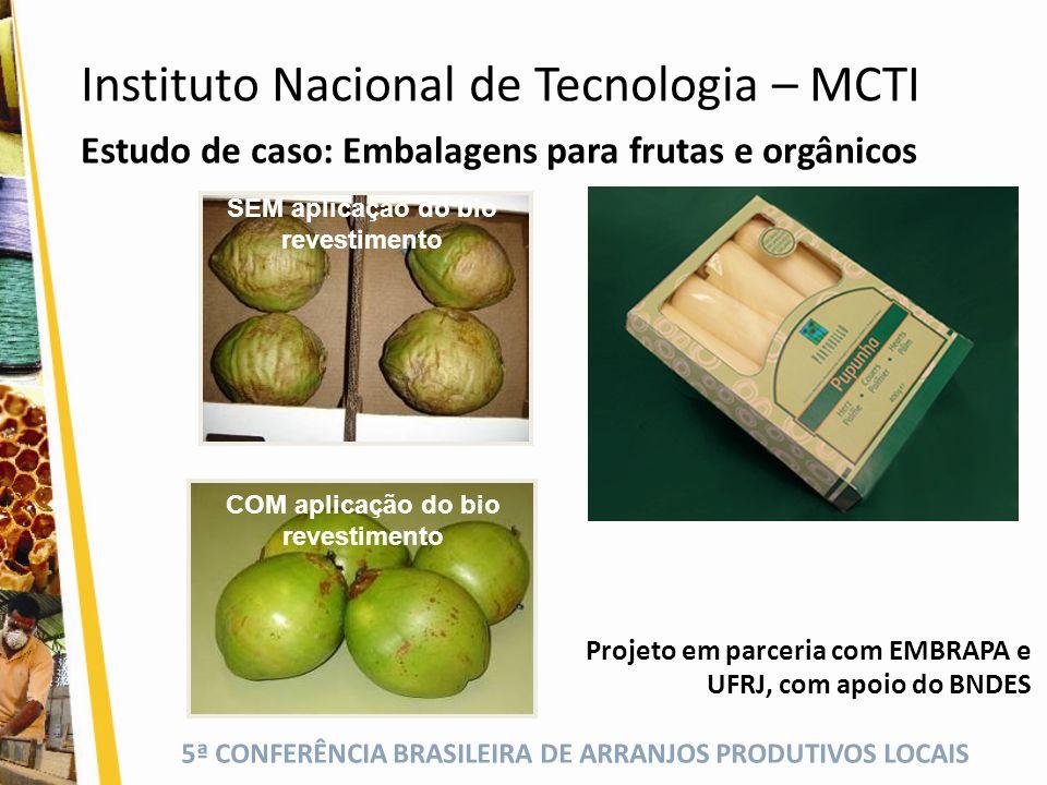 5ª CONFERÊNCIA BRASILEIRA DE ARRANJOS PRODUTIVOS LOCAIS Estudo de caso: Embalagens para frutas e orgânicos Projeto em parceria com EMBRAPA e UFRJ, com