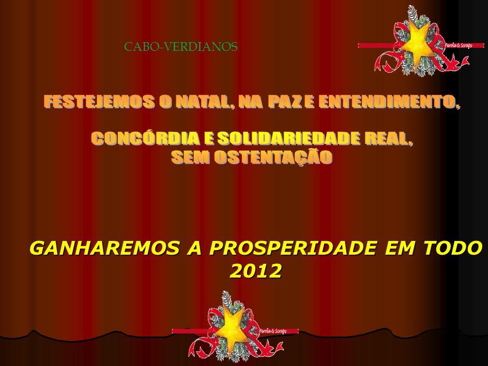 GANHAREMOS A PROSPERIDADE EM TODO 2012 CABO-VERDIANOS