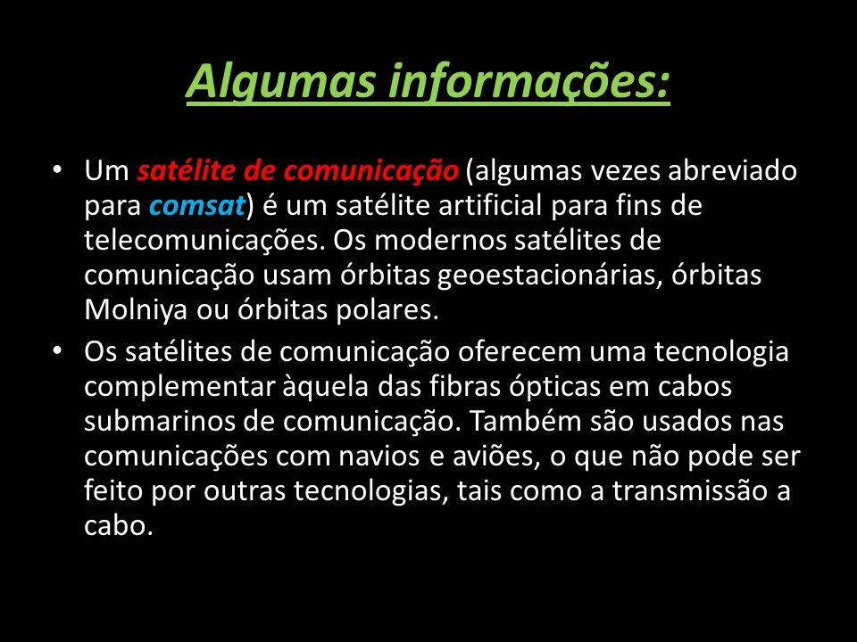 Algumas informações: Um satélite de comunicação (algumas vezes abreviado para comsat) é um satélite artificial para fins de telecomunicações. Os moder