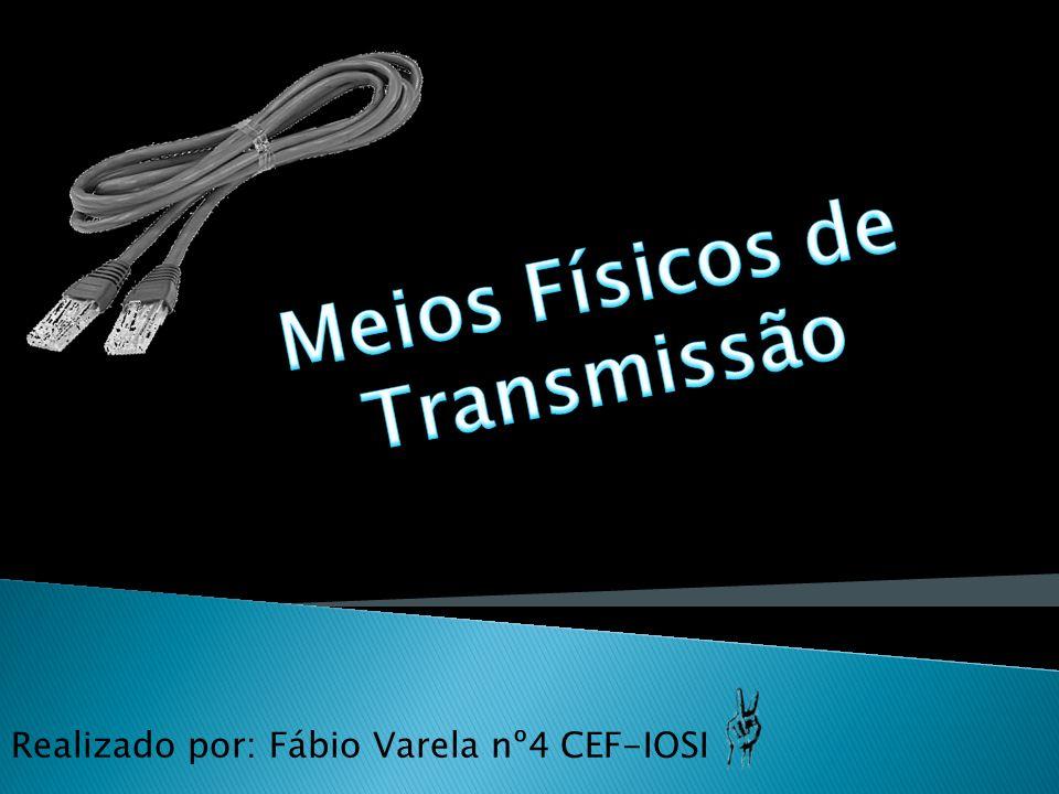 Realizado por: Fábio Varela nº4 CEF-IOSI