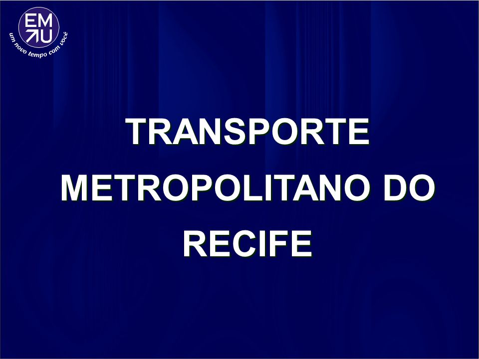 TRANSPORTE METROPOLITANO DO RECIFE