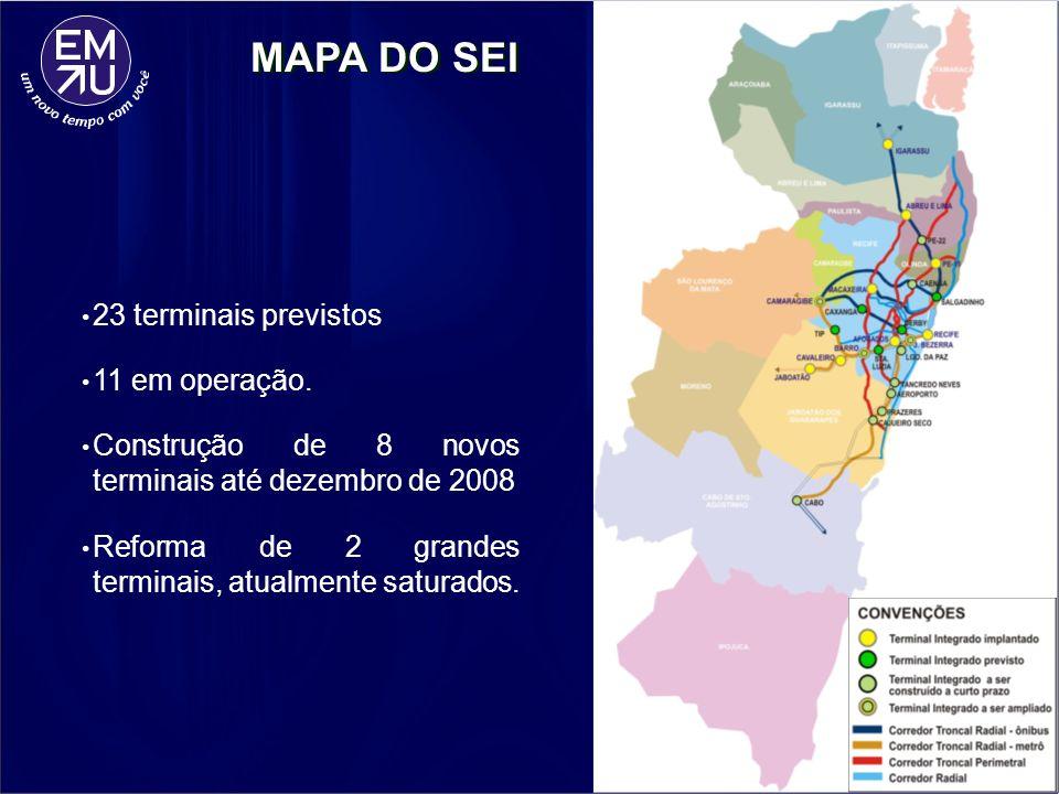 MAPA DO SEI 23 terminais previstos 11 em operação. Construção de 8 novos terminais até dezembro de 2008 Reforma de 2 grandes terminais, atualmente sat