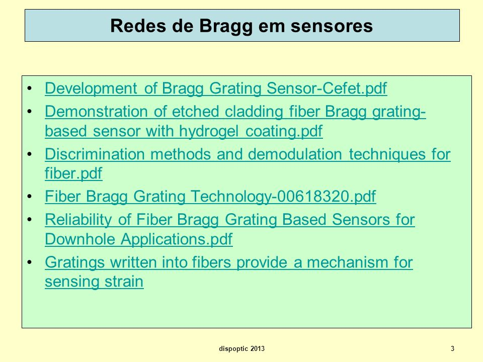 3 Redes de Bragg em sensores Development of Bragg Grating Sensor-Cefet.pdf Demonstration of etched cladding fiber Bragg grating- based sensor with hyd