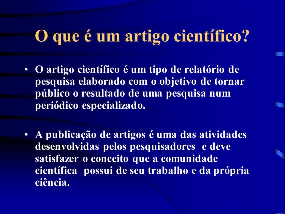 O que é um artigo científico? O artigo científico é um tipo de relatório de pesquisa elaborado com o objetivo de tornar público o resultado de uma pes