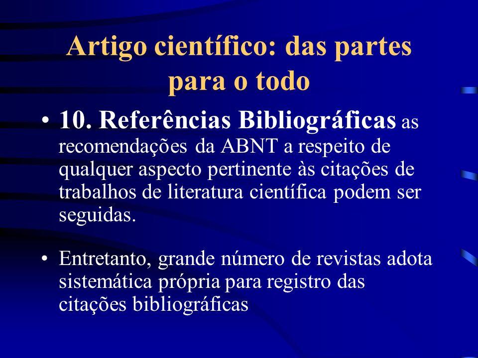 Artigo científico: das partes para o todo 10. Referências Bibliográficas as recomendações da ABNT a respeito de qualquer aspecto pertinente às citaçõe