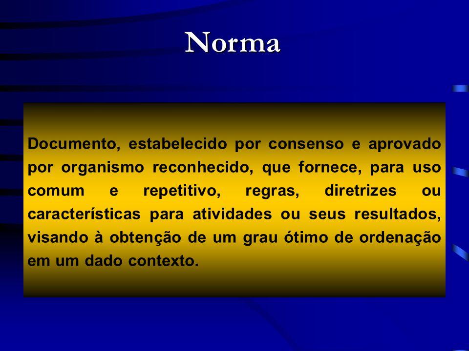 Norma Documento, estabelecido por consenso e aprovado por organismo reconhecido, que fornece, para uso comum e repetitivo, regras, diretrizes ou carac