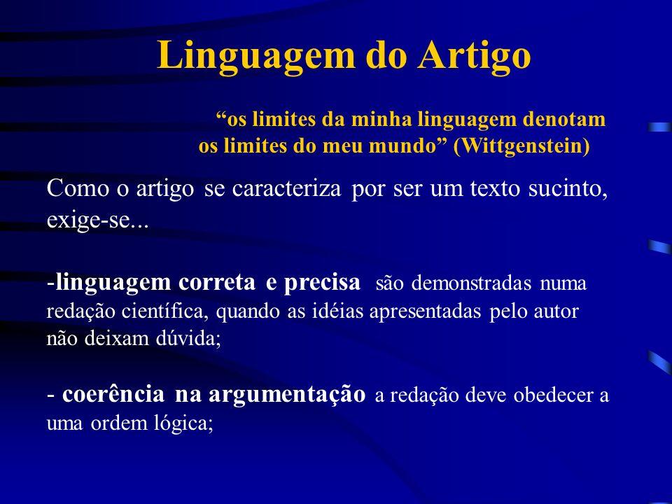 Linguagem do Artigo os limites da minha linguagem denotam os limites do meu mundo (Wittgenstein) Como o artigo se caracteriza por ser um texto sucinto
