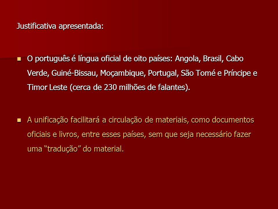 Justificativa apresentada: O português é língua oficial de oito países: Angola, Brasil, Cabo Verde, Guiné-Bissau, Moçambique, Portugal, São Tomé e Prí
