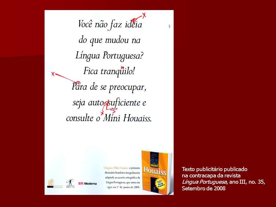 Texto publicitário publicado na contracapa da revista Língua Portuguesa, ano III, no. 35, Setembro de 2008