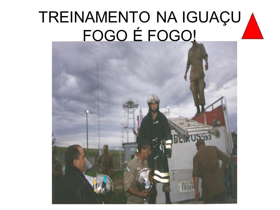 TREINAMENTO NA IGUAÇU FOGO É FOGO!
