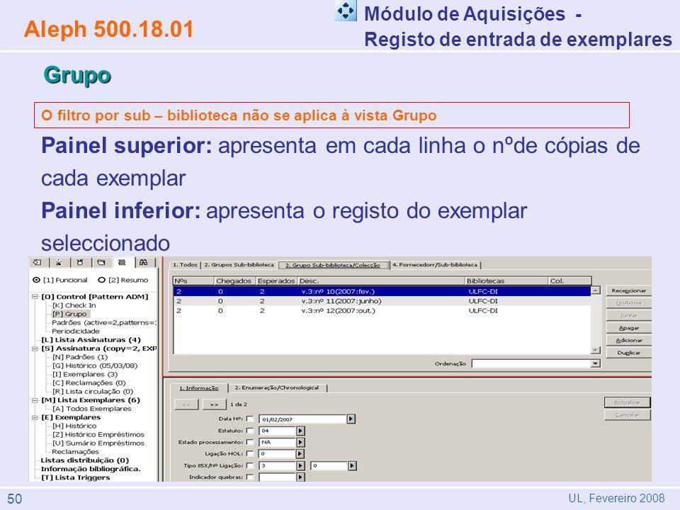 Painel superior: apresenta em cada linha o nºde cópias de cada exemplar Painel inferior: apresenta o registo do exemplar seleccionado O filtro por sub