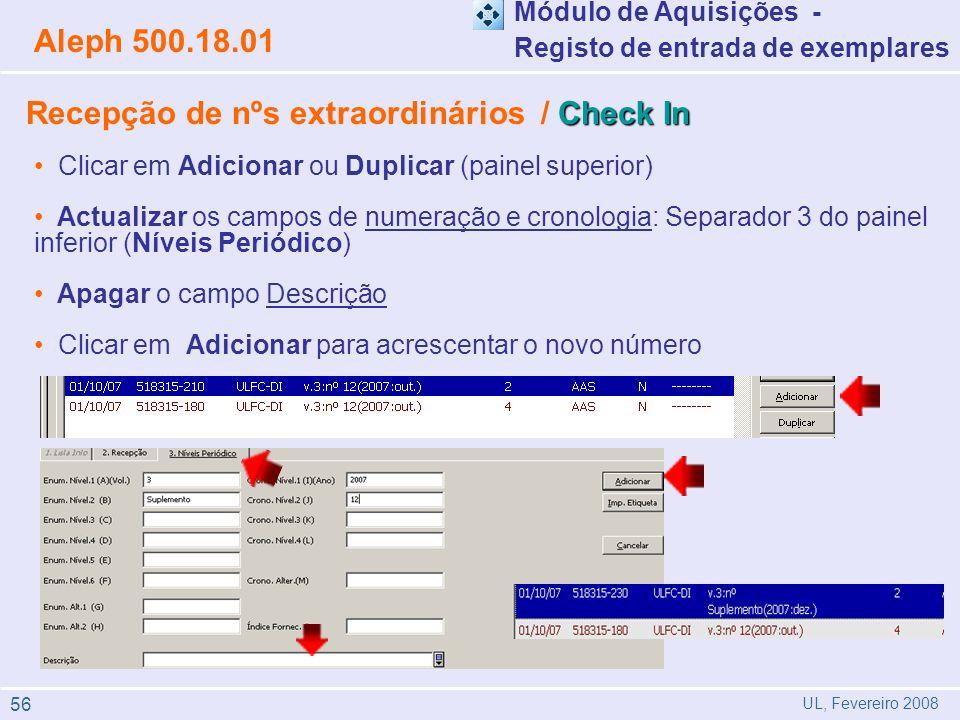 Check In Recepção de nºs extraordinários / Check In Módulo de Aquisições - Registo de entrada de exemplares Aleph 500.18.01 UL, Fevereiro 2008 Clicar