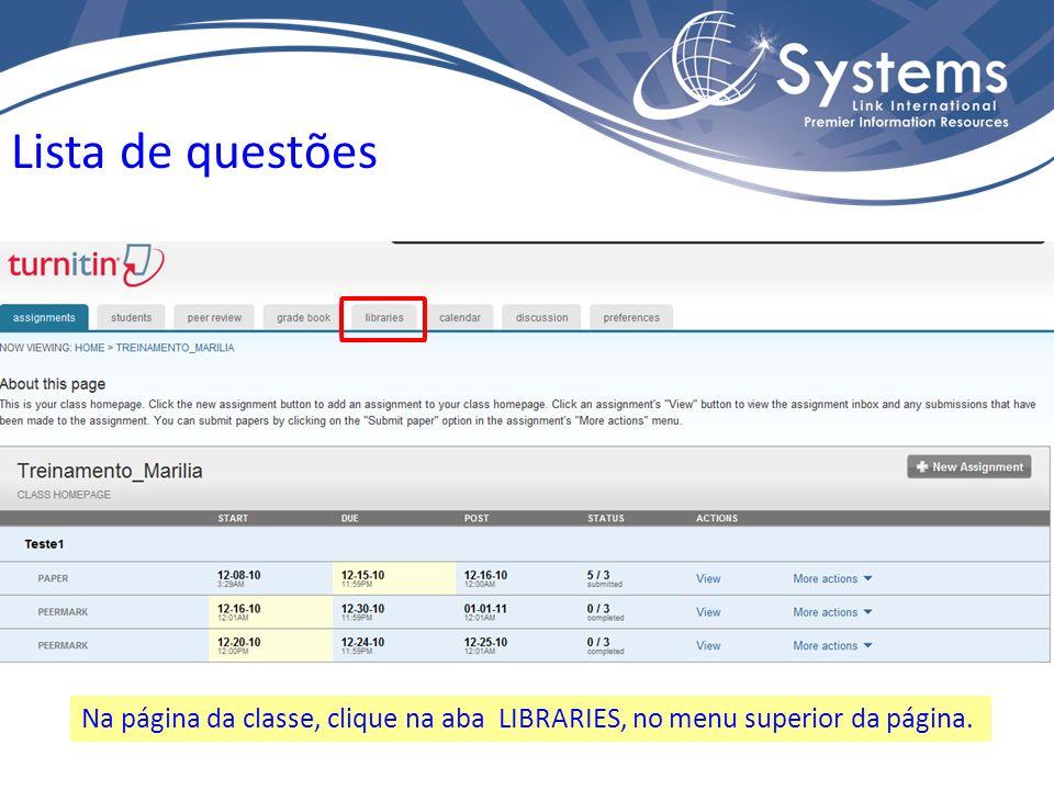 Na página da classe, clique na aba LIBRARIES, no menu superior da página. Lista de questões