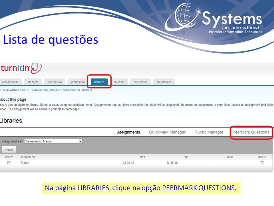 Na página LIBRARIES, clique na opção PEERMARK QUESTIONS. Lista de questões