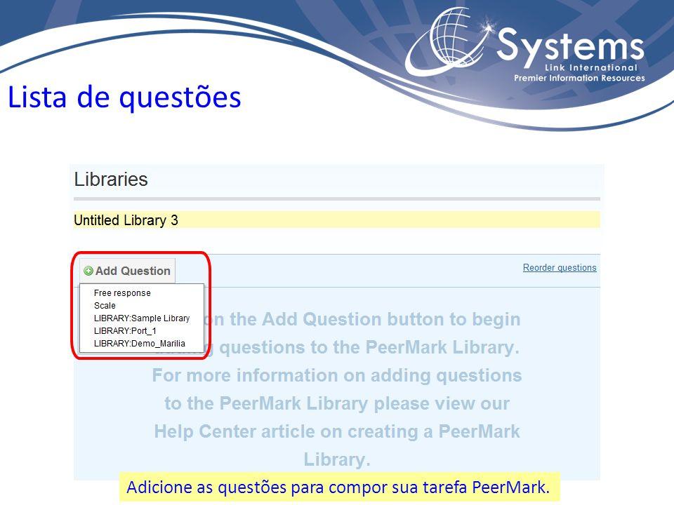 Adicione as questões para compor sua tarefa PeerMark. Lista de questões