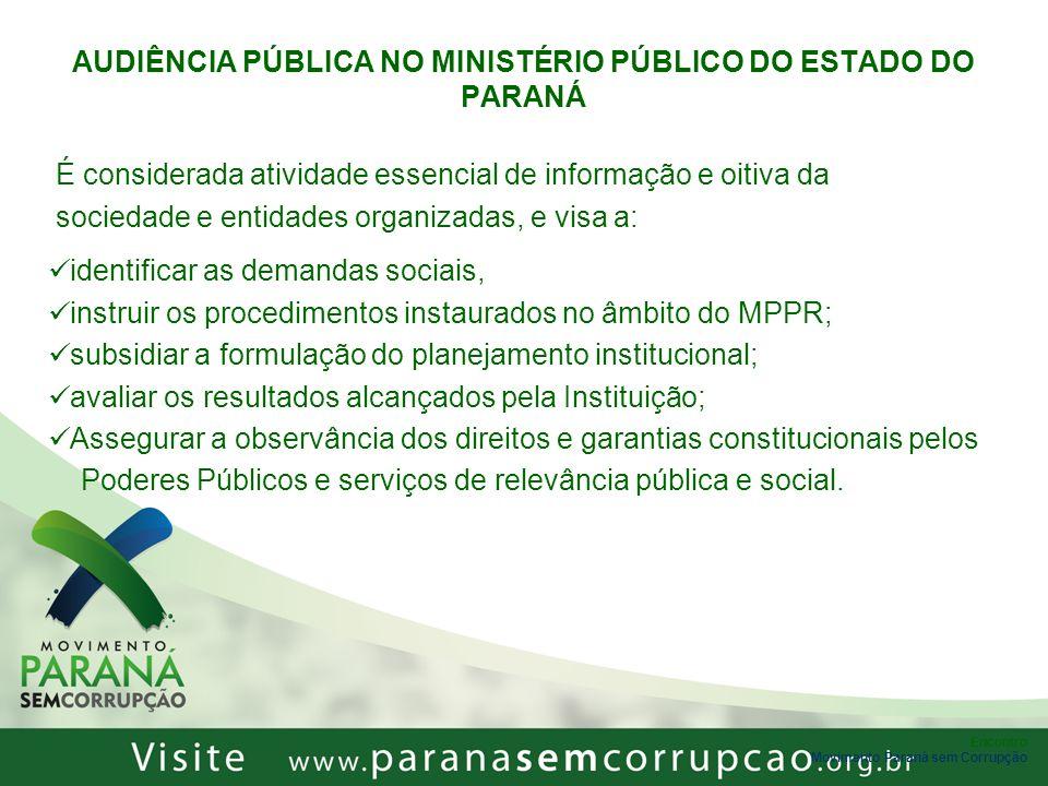 Encontro Movimento Paraná sem Corrupção AUDIÊNCIA PÚBLICA NO MINISTÉRIO PÚBLICO DO ESTADO DO PARANÁ É considerada atividade essencial de informação e