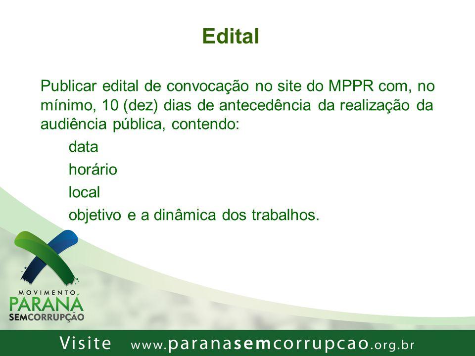 Edital Publicar edital de convocação no site do MPPR com, no mínimo, 10 (dez) dias de antecedência da realização da audiência pública, contendo: data