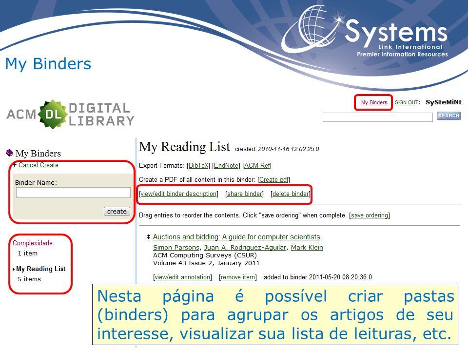My Binders Nesta página é possível criar pastas (binders) para agrupar os artigos de seu interesse, visualizar sua lista de leituras, etc.