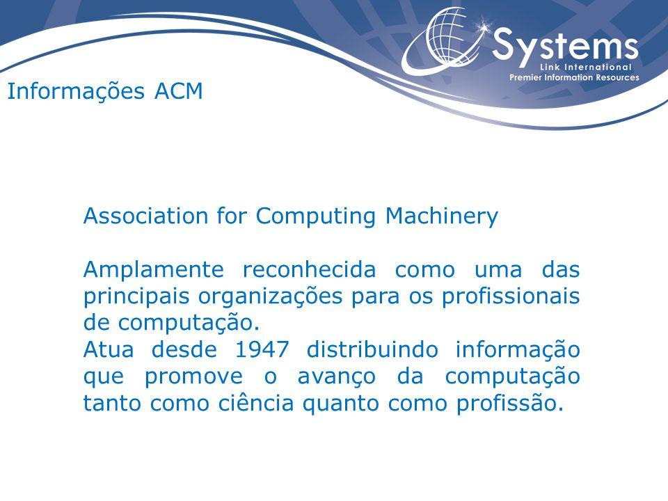 Conteúdo da Digital Library The ACM Digital Library é uma base de dados de texto completo de documentos publicados pela ACM e por outros editores que tem acordo editorial e comercial com a ACM.