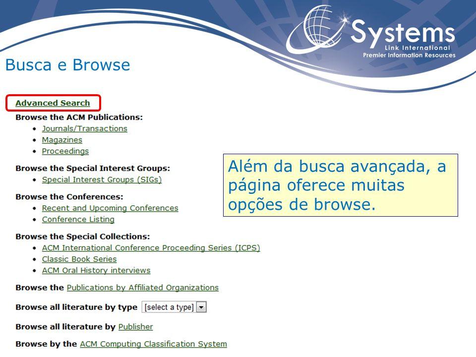 Busca e Browse Além da busca avançada, a página oferece muitas opções de browse.