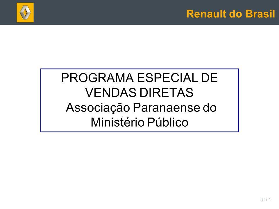 P / 1 PROGRAMA ESPECIAL DE VENDAS DIRETAS Associação Paranaense do Ministério Público Renault do Brasil