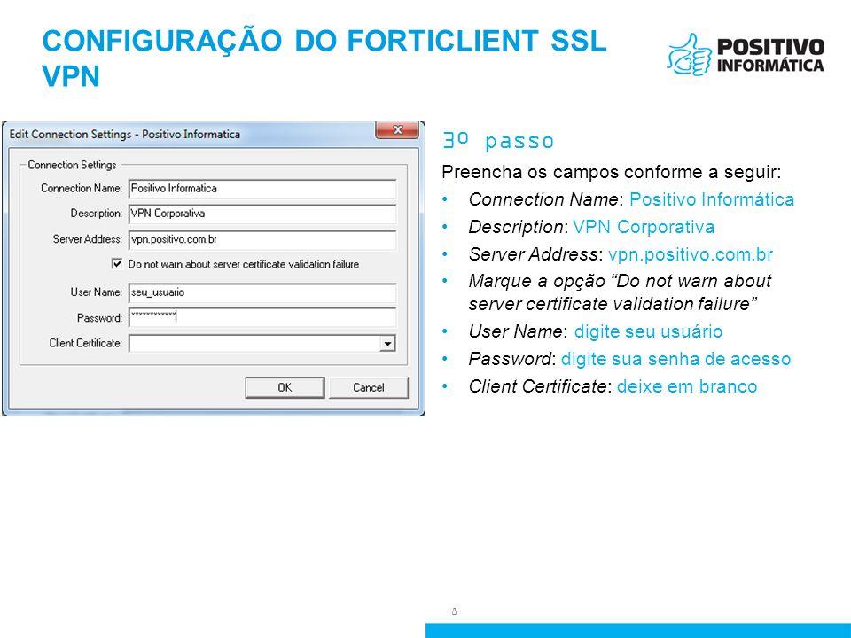 CONFIGURAÇÃO DO FORTICLIENT SSL VPN 4º passo Agora sua conexão está pronta para uso.