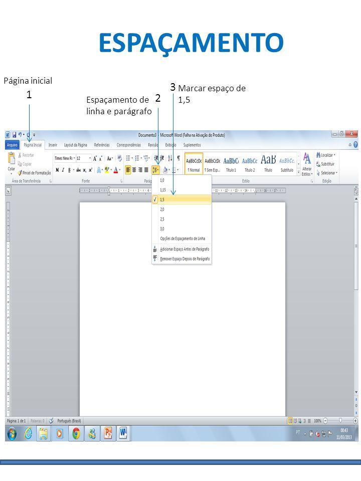 ESPAÇAMENTO 1 2 3 Página inicial Espaçamento de linha e parágrafo Marcar espaço de 1,5