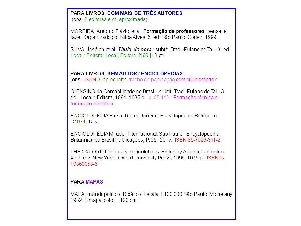 PARA LIVROS, COM MAIS DE TRÊS AUTORES (obs: 2 editoras e dt.