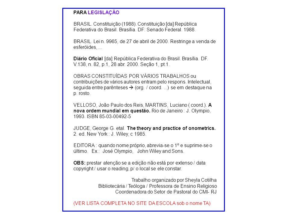 PARA LEGISLAÇÃO BRASIL.Constituição (1988). Constituição [da] República Federativa do Brasil.