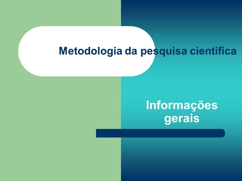Informações gerais Metodologia da pesquisa científica