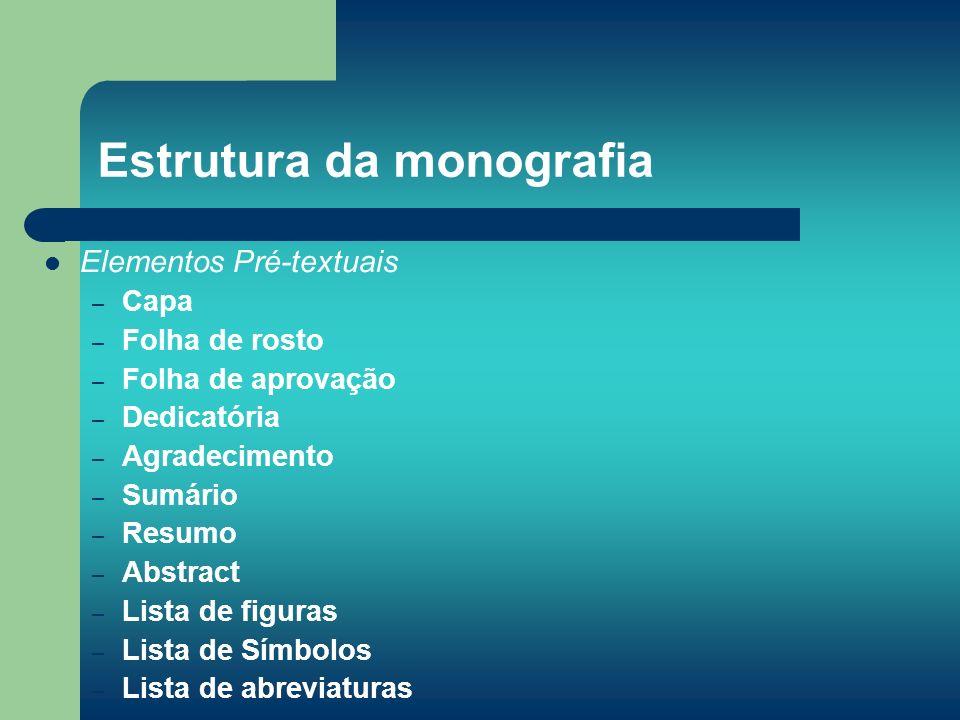 Elementos Pré-textuais – Capa – Folha de rosto – Folha de aprovação – Dedicatória – Agradecimento – Sumário – Resumo – Abstract – Lista de figuras – L