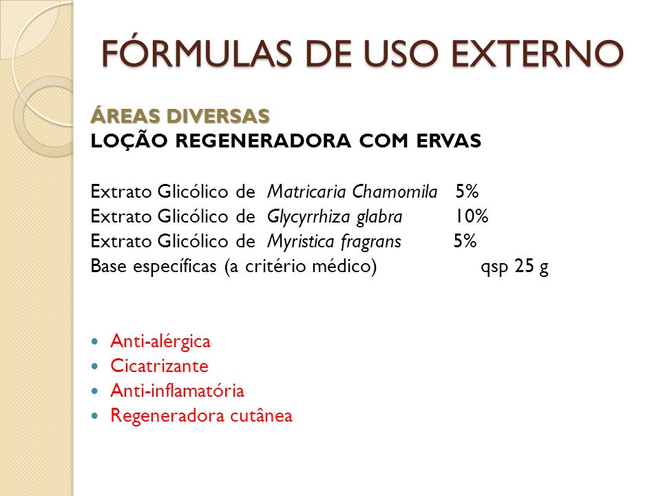 ÁREAS DIVERSAS LOÇÃO REGENERADORA COM ERVAS Extrato Glicólico de Matricaria Chamomila 5% Extrato Glicólico de Glycyrrhiza glabra 10% Extrato Glicólico