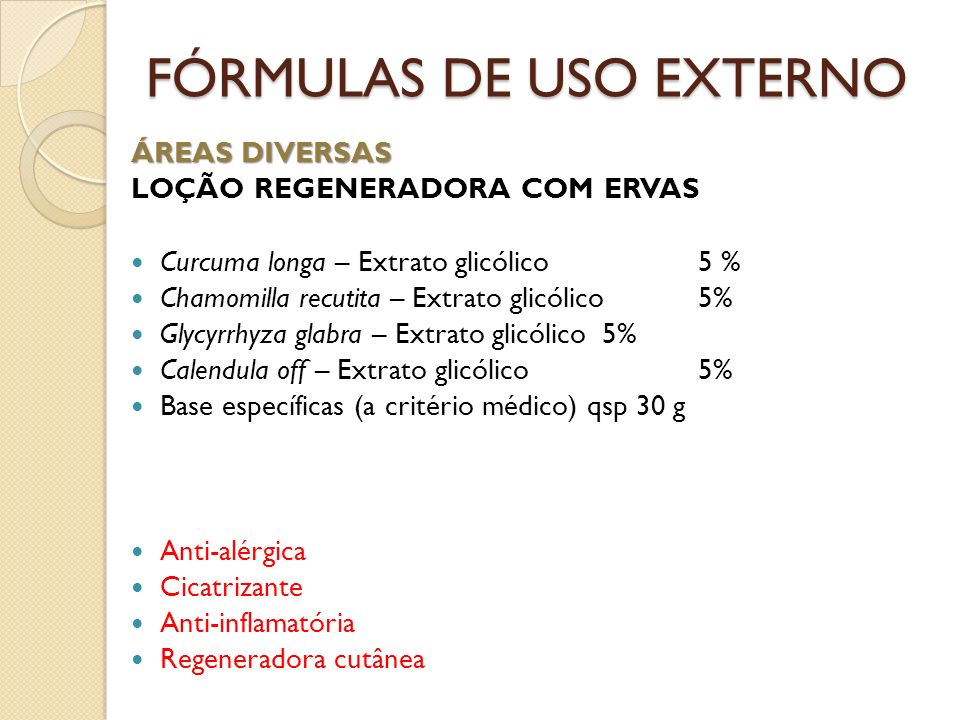 ÁREAS DIVERSAS LOÇÃO REGENERADORA COM ERVAS Curcuma longa – Extrato glicólico5 % Chamomilla recutita – Extrato glicólico 5% Glycyrrhyza glabra – Extra