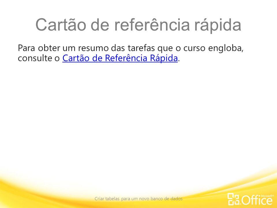 Cartão de referência rápida Para obter um resumo das tarefas que o curso engloba, consulte o Cartão de Referência Rápida.Cartão de Referência Rápida C