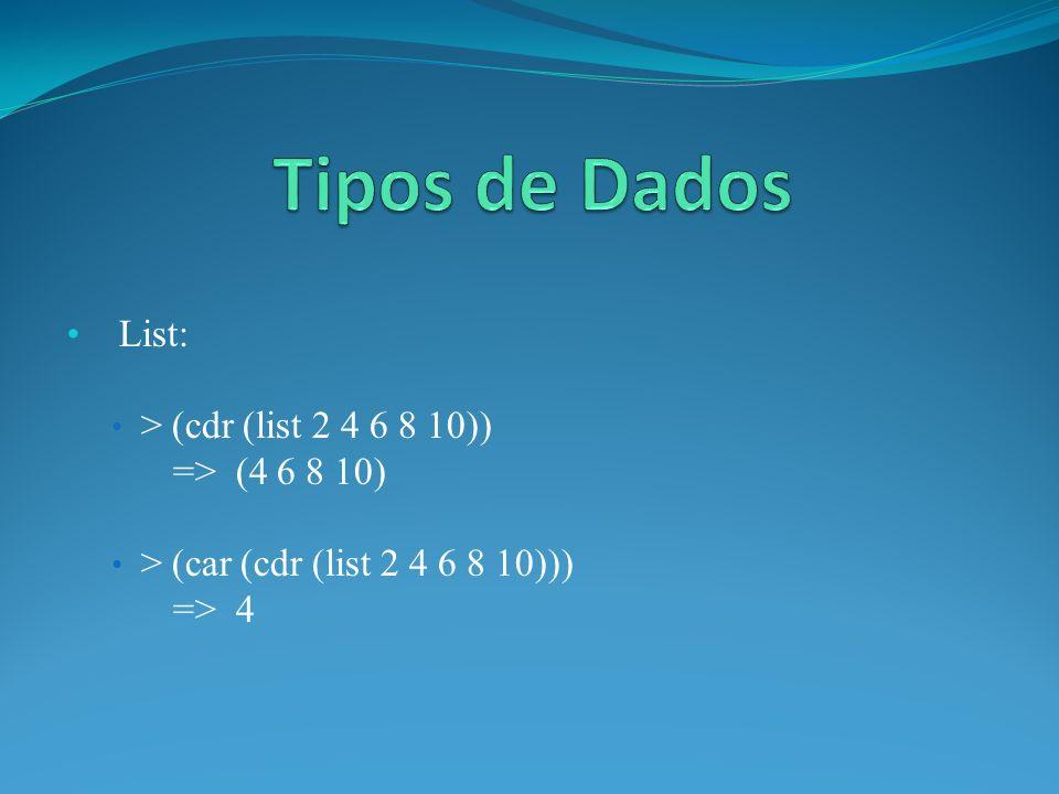 List: > (cdr (list 2 4 6 8 10)) => (4 6 8 10) > (car (cdr (list 2 4 6 8 10))) => 4