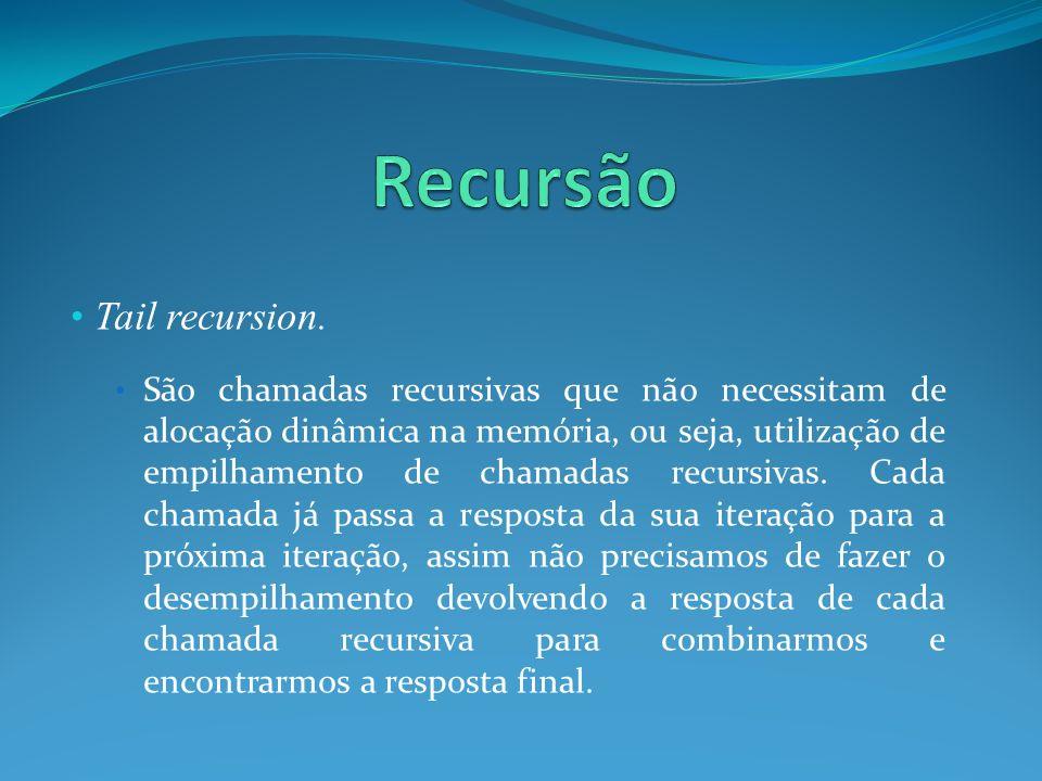 Tail recursion.