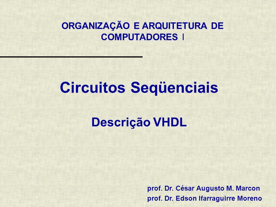 2 / 16 Processos Circuitos seqüenciais são normalmente descritos, em VHDL, dentro de processos com lista de sensitividade Um processo VHDL somente é avaliado quando pelo menos um dos sinais da lista de sensitividade varia.