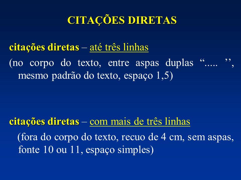 CITAÇÕES DIRETAS citações diretas citações diretas – até três linhas (no corpo do texto, entre aspas duplas....., mesmo padrão do texto, espaço 1,5) c