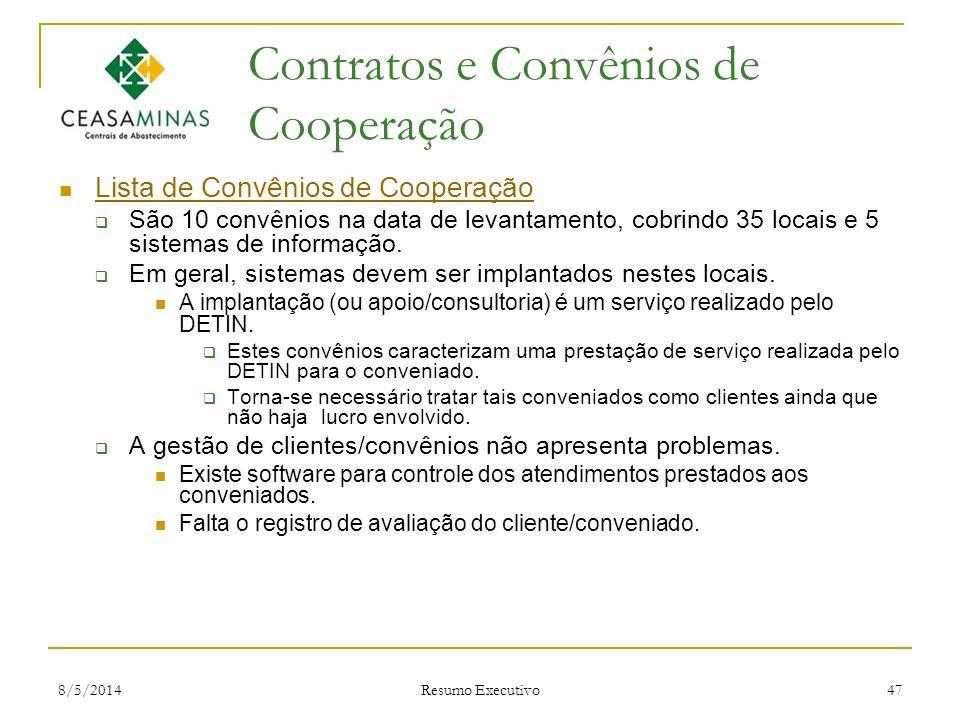 8/5/2014 Resumo Executivo 47 Contratos e Convênios de Cooperação Lista de Convênios de Cooperação São 10 convênios na data de levantamento, cobrindo 3
