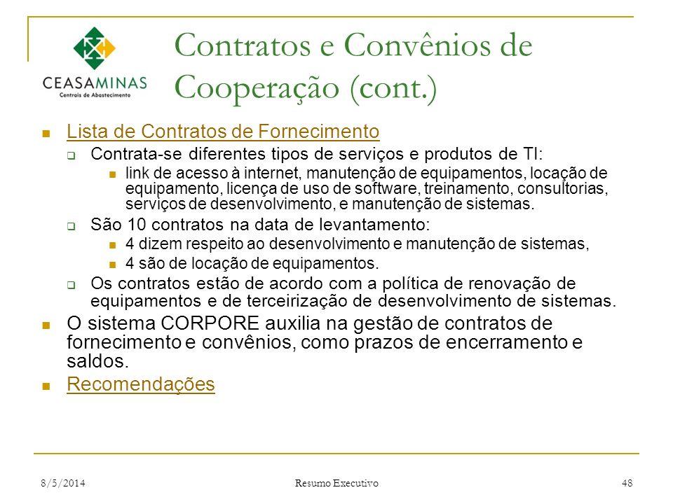 8/5/2014 Resumo Executivo 48 Contratos e Convênios de Cooperação (cont.) Lista de Contratos de Fornecimento Contrata-se diferentes tipos de serviços e