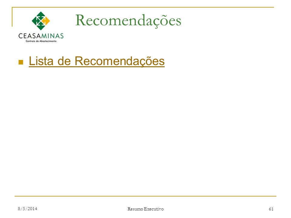 8/5/2014 Resumo Executivo 61 Recomendações Lista de Recomendações