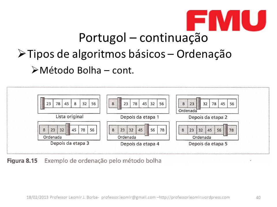 Portugol – continuação 40 18/02/2013 Professor Leomir J.