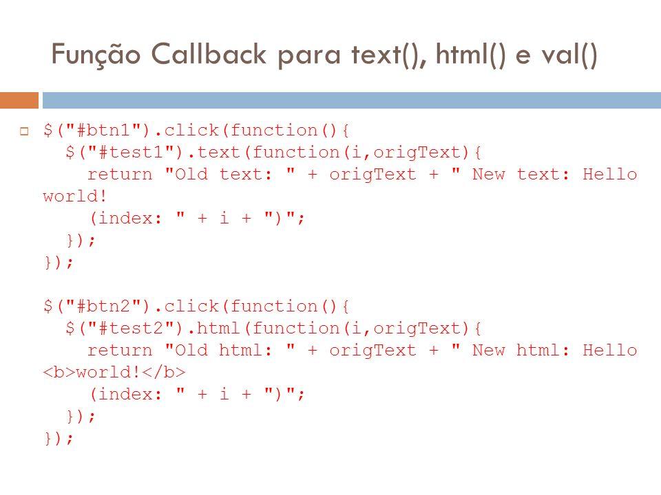 Função Callback para text(), html() e val() $(