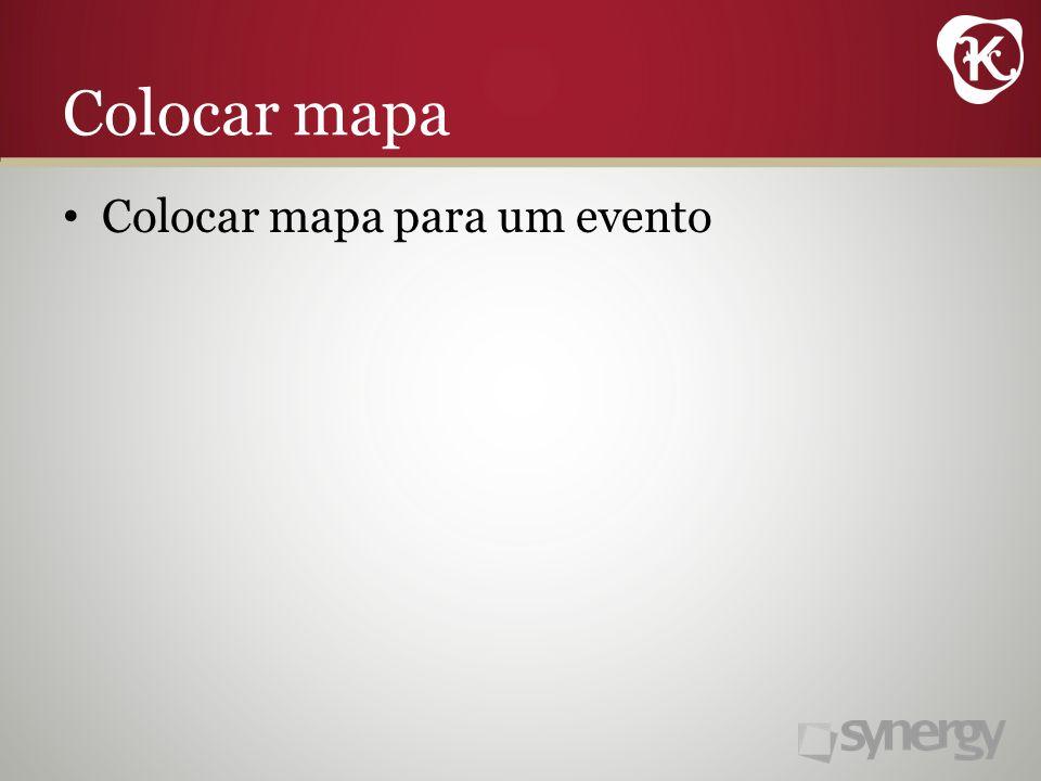 Colocar mapa Colocar mapa para um evento