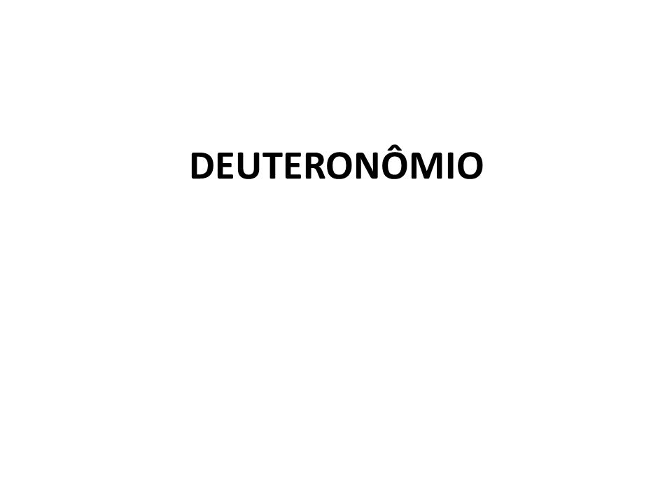 III – DEUTERONÔMIO COMO EXPOSIÇÃO DO DECÁLOGO