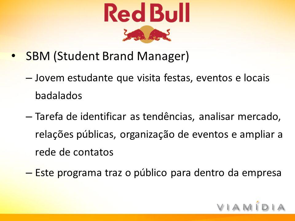 SBM (Student Brand Manager) – Jovem estudante que visita festas, eventos e locais badalados – Tarefa de identificar as tendências, analisar mercado, r