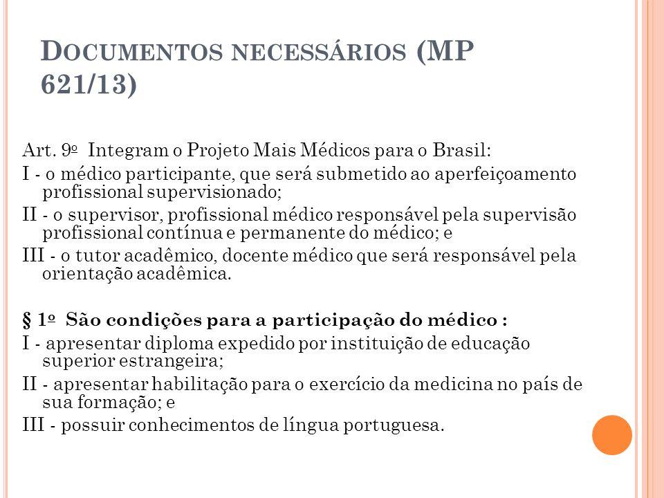 D OCUMENTOS NECESSÁRIOS (MP 621/13) Art.