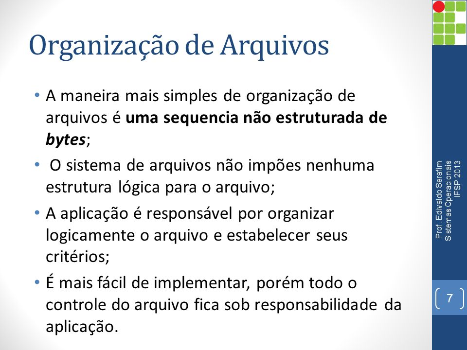 Diretórios Prof. Edivaldo Serafim Sistemas Operacionais IFSP 2013 18