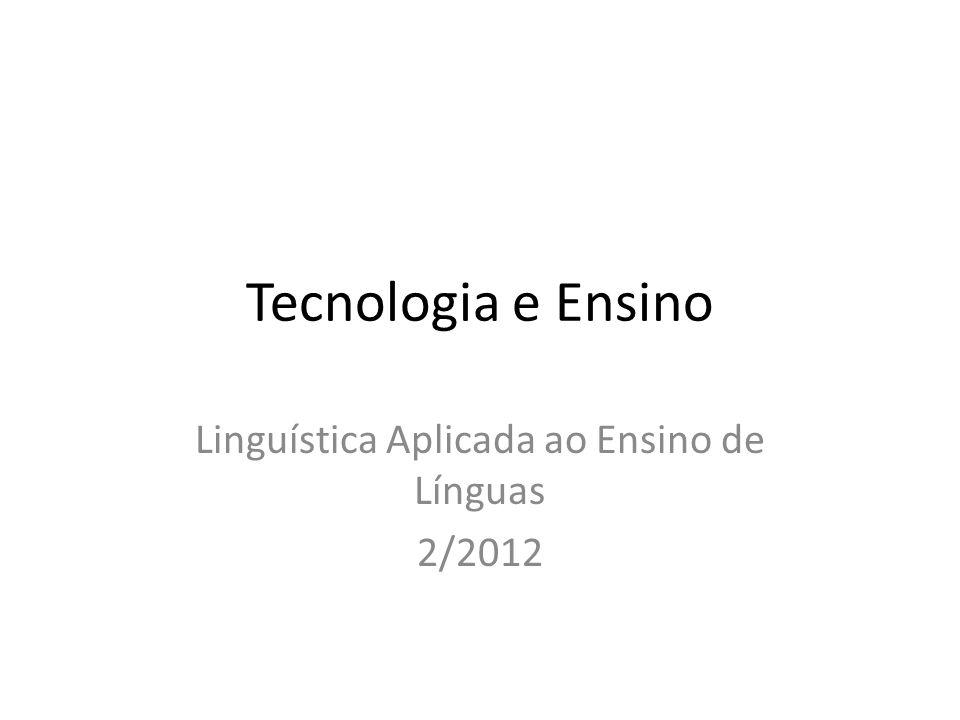 Tecnologia e Ensino Linguística Aplicada ao Ensino de Línguas 2/2012